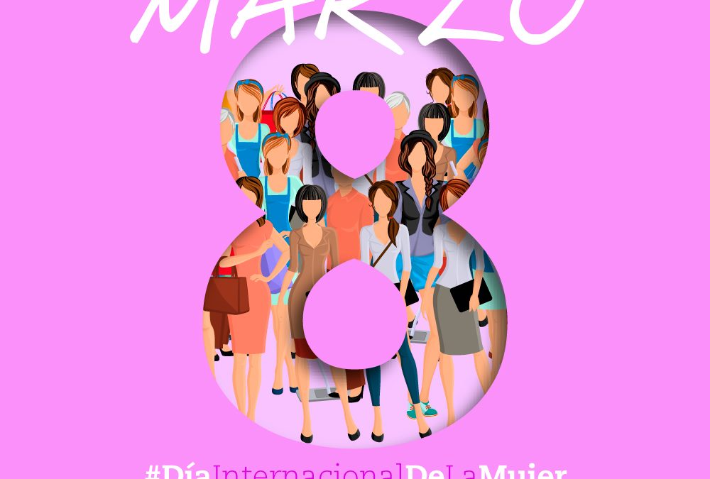 Día Internacional de la Mujer – 8 de Marzo
