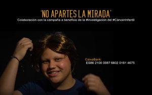 No Apartes la Mirada - Colaboracion campaña Cáncer Infantil - Todojingles